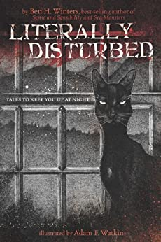 Literally Disturbed #1: Tales to Keep You Up at Night by [Winters, Ben H.]
