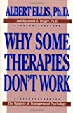 Why Some Therapies Don't Work (Psychology Series) by Albert Ellis (1989-03-01)