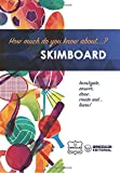 How much do you know about... Skimboard