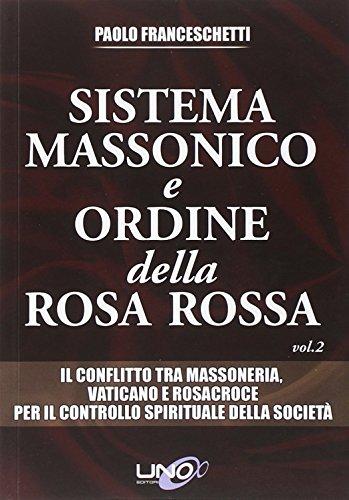 Sistema massonico e ordine della Rosa Rossa: 2