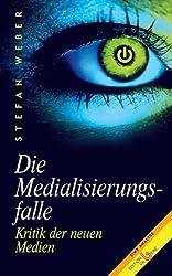 Die Medialisierungsfalle: Kritik des digitalen Zeitgeists. Eine Analyse