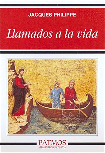 Llamados a la vida (Patmos) por Jacques Philippe