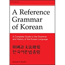 A Reference Grammar of Korean: A Complete Guide to the Grammer and History of the Korean Language
