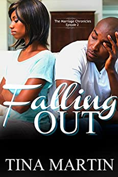 Falling Out (The Marriage Chronicles Book 2) by [Martin, Tina]