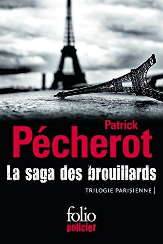 La saga des brouillards: Trilogie parisienne