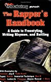 The Rapper's Handbook: A Guide to Freestyling, Writing Rhymes, and Battling (by Flocabulary) by Emcee Escher with Alex Rappaport (Flocabulary) (2006-07-14)