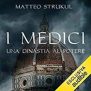 I Medici. Una dinastia al potere: I Medici 1