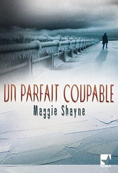 Un parfait coupable (Mira) par [Shayne, Maggie]