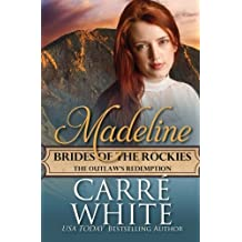 Madeline: The Outlaw's Redemption (Brides of the Rockies) (Volume 5) by Carr?? White (2015-10-07)