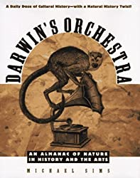 Darwin's Orchestra: An Almanac of Nature in History and the Arts (Henry Holt Reference Book) by Michael Sims (1997-03-02)