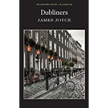 Dubliners (Wordsworth Classics)