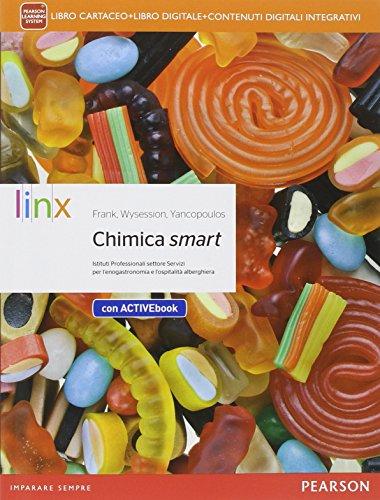 Chimica smart. Con e-book. Con espansione online. Con LibroLIM. Per gli Ist. professionali alberghieri