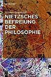 Nietzsches Befreiung der Philosophie: Kontextuelle Interpretation des V. Buchs derFröhlichen Wissenschaft