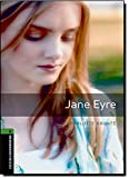 Oxford Bookworms Library: Stage 6: Jane Eyre: 2500 Headwords (Oxford Bookworms ELT)