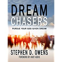 Dream Chasers: Pursue your God given dream. (English Edition)