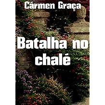 Batalha no chalé (Portuguese Edition)