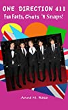 One Direction 411--Fun Facts, Chats 'N Snaps!