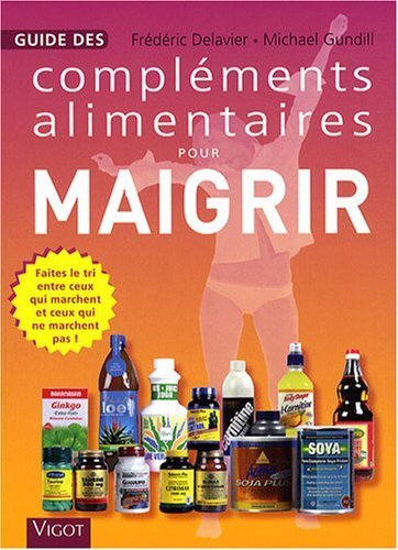 Guide des compléments alimentaires pour maigrir de Frédéric Delavier (7 octobre 2008) Broché