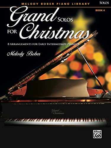 Grand Solos for Christmas, Book 4: 8 Arrangements for Early Intermediate Pianists (Grand Solos for Piano) (English Edition)