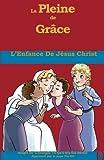 Telecharger Livres L Enfance De Jesus Christ (PDF,EPUB,MOBI) gratuits en Francaise