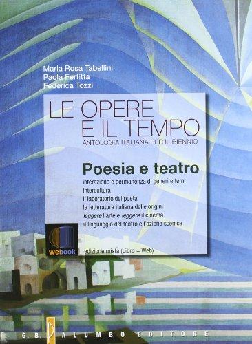Le opere e il tempo. Narrativa, poesia e teatro. Per le Scuole superiori. Con espansione online