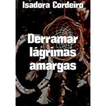 Derramar lágrimas amargas (Portuguese Edition)