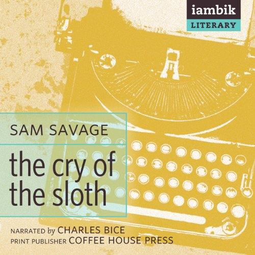 The Cry of the Sloth  Audiolibri