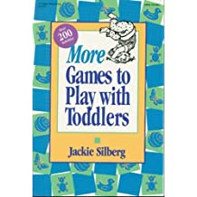More Games to Play with Toddlers: More instant ready-to-use games for grown-ups and toddlers by Jackie Silberg (1996-06-01)