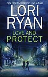 Love and Protect (Heroes of Evers, Texas) (Volume 1) by Lori Ryan (2015-12-29)