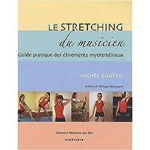 Le stretching du musicien : Guide pratique des étirements myotendineux à l'usage des musiciens
