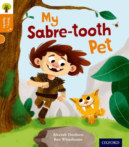 Oxford Reading Tree Story Sparks: Oxford Level 6: My Sabre-tooth Pet por Aleesah Darlison