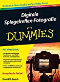 Digitale Spiegelreflex-Fotografie für Dummies -