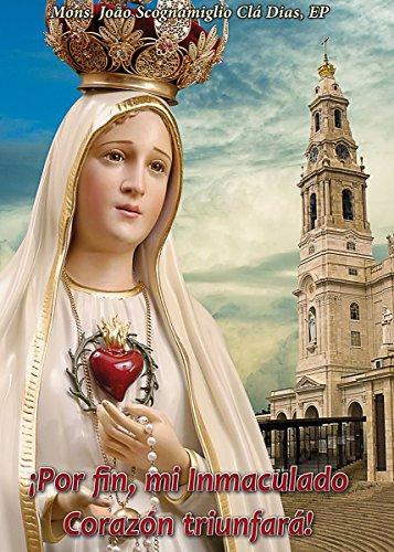 Por Fin, Mi Inmaculado Corazón Triunfará por Mons João Scognamiglio Cla Dias EP
