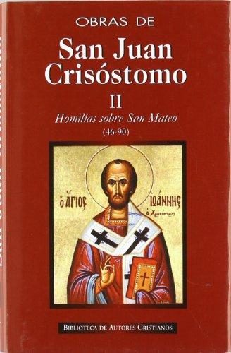 Obras de San Juan Crisóstomo. II: Homilías sobre el Evangelio de San Mateo (46-90): 2 (NORMAL) por San Juan Crisóstomo