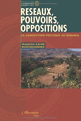 Réseaux, pouvoirs, opposition. : La compétition politique au Rwanda