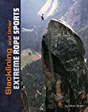 Slacklining and Other Extreme Rope Sports (Natural Thrills)