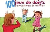 100 jeux de doigts, comptines à mimer