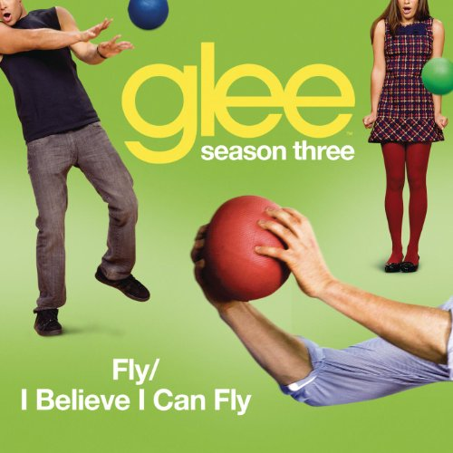 Fly / I Believe I Can Fly (Gle...
