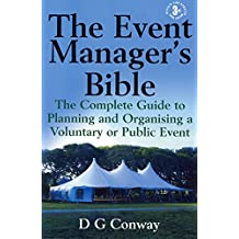 The Event Manager's Bible 3rd Edition: The Complete Guide to Planning and Organising a Voluntary or Public Event (English Edition)