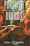 Pursuing Dreams: Volume 1 (The Young Soldier)