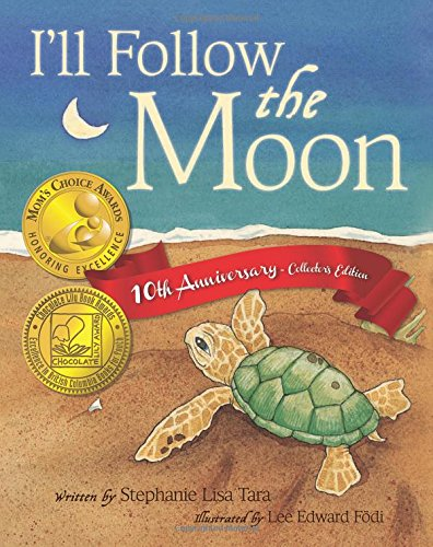 I'll Follow the Moon: (Mom's Choice Award Honoree and Chocolate Lily Award Winner)