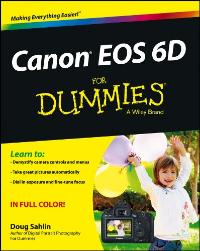 Canon EOS 6D For Dummies (English Edition) Digitale Slr-ratgeber