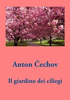 Il giardino dei ciliegi ebook anton cechov silvano gregaretti kindle store - Il giardino dei ciliegi ...