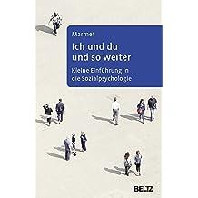 Ich und du und so weiter: Kleine Einführung in die Sozialpsychologie (Beltz Taschenbuch / Psychologie)