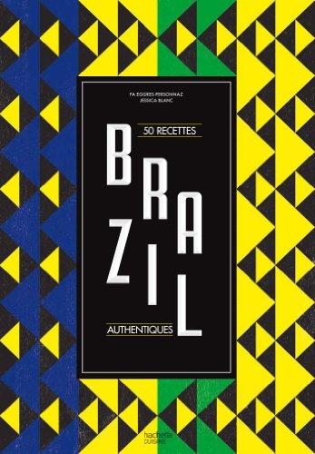 Brazil: 50 Recettes Authentiques  (Autour Du Monde ) par Jessica Blanc, Fa Personnaz