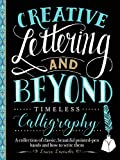 Creative Lettering and Beyond: Timeless Calligraphy: A Collection of Classic, Beautiful Pointed-Pen Hands and How to Write Them (Creative...and Beyond)