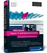 Microsoft Hyper-V und System Center: Das Handbuch für Administratoren. Aktuell zu Windows Server 2012 (Galileo Computing)