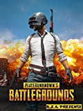 PLAYERUNKNOWN'S BATTLEGROUNDS PUBG Ultimate Walkthrough A.S.K: Tips and tricks A complete guide to battlegrounds  Hacks-Cheats-All collectibles-All Missions-Step-By-Step ... Premium Strateges Book 6) (English Edition)