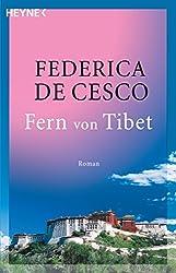 Fern von Tibet: Roman