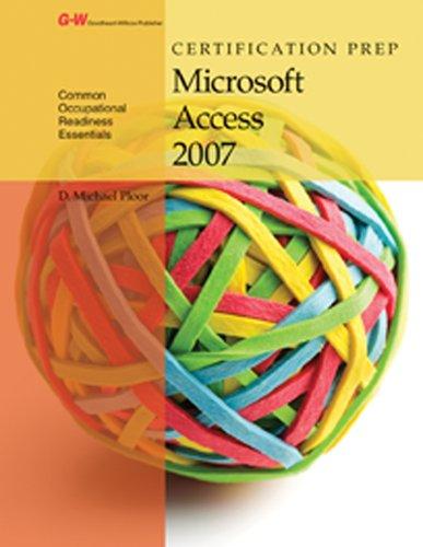 Certification Prep Microsoft Access 2007 por D. Michael Ploor